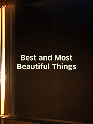 Best and Most Beautiful Things