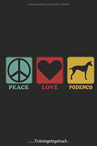 Podenco Trainingstagebuch Hund - Peace Love: Hunderasse Canario Português Podengo Hundetrainingstagebuch Ernährungstagebuch Notizbuch Logbuch Tagebuch ... ausfüllen für DINA5 6x9 Zoll 120 Seiten