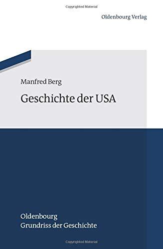 Geschichte der Usa (Oldenbourg Grundriss der Geschichte, Band 42)