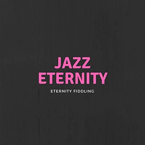 Jazz Eternity