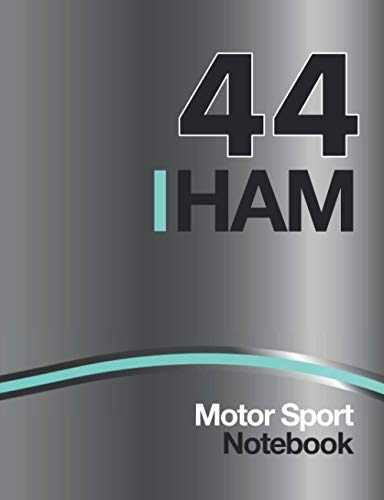 "Motorsport Notebook 44 HAM: Performance Cover Design with Silver Arrow Racing Car Livery theme and 44 HAM Race Number, 7.44"" x 9.69"" Size 110 College ... Journal and Car Maintenance Schedule"
