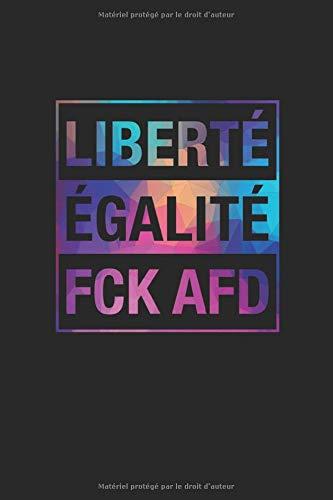 Liberté Égalité FCK AFD: Notizbuch, liniert, 117 Seiten, A5