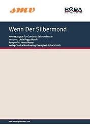 Wenn Der Silbermond: Notenausgabe für Combo oder Salonorchester (German Edition)