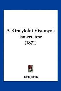 A Kiralyfoldi Viszonyok Ismertetese (1871)