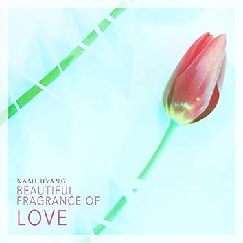 Beautiful Fragrance Of Love