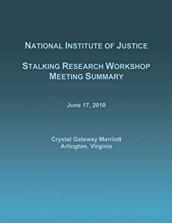 STALKING RESEARCH WORKSHOP MEETING SUMMARY: June 17, 2010