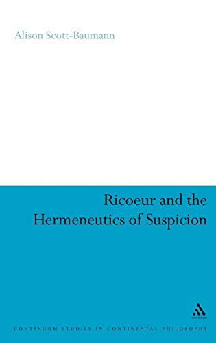 Ricoeur and the Hermeneutics of Suspicion (Continuum Studies in Continental Philosophy)