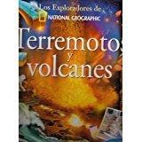 Terremotos Y Volcanes (Los Exploradores De National Geographic)