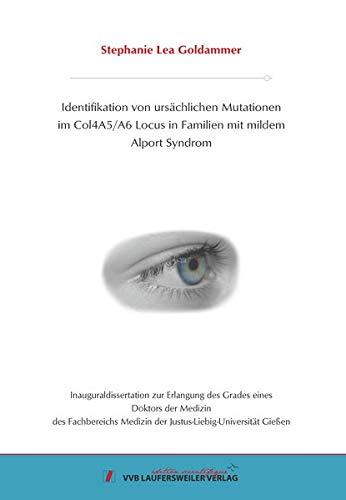 Identifikation von ursächlichen Mutationen im Col4A5/A6 Locus in Familien mit mildem Alport Syndrom (Edition Scientifique)
