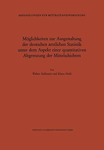 Möglichkeiten zur Ausgestaltung der deutschen amtlichen Statistik unter dem Aspekt einer quantitativen Abgrenzung der Mittelschichten (German Edition)