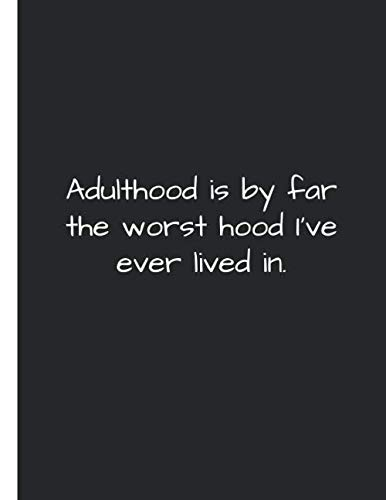 Adulthood is by far the worst hood I've ever lived in: Adulthood humour notebook