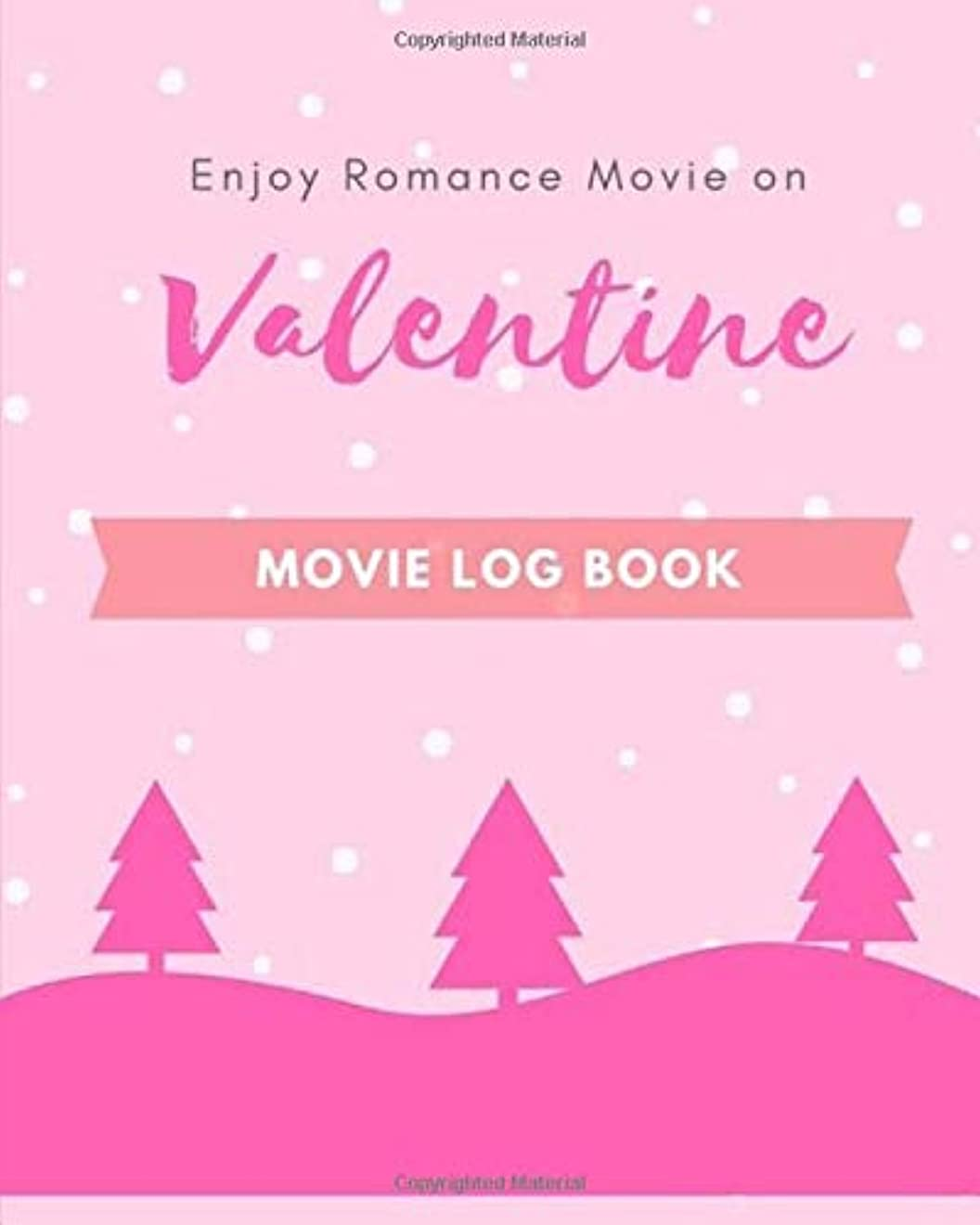 合法暴力生きているValentine Movie Log Book: Personal Movie Review and Record, Film Log, Movie Journal, 8x10 in for All Valentines' Movie Day