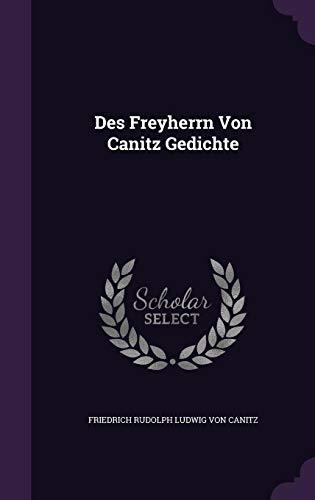 Des Freyherrn Von Canitz Gedichte