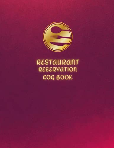 Reservation Book For Restaurant: Daily Guest Appointment Book & Management Booking for Hostess Table, a cafe, restaurants, pubs, bistros and clubs, ... lunch, & dinner booking, red, gold, 8'x11'
