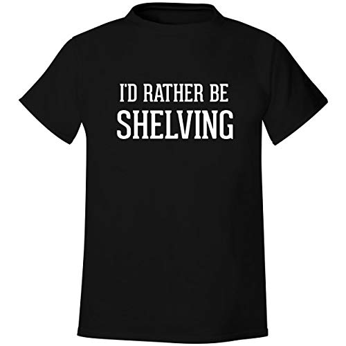 I'd Rather Be SHELVING - Men's Soft & Comfortable T-Shirt, Black, X-Large