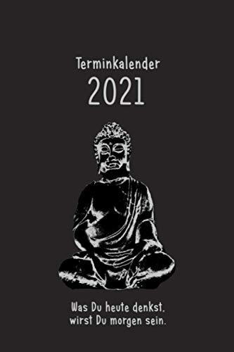 Buddha Kalender 2021 – Buddha Kalender, Buddha Accessoire, Buddha Geschenkartikel, Buddha Figur, Buddha Bild: Buddha und Buddhismus Terminplaner - 120 ... Planer, Schülerkalender, Wochenplaner