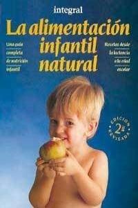 La alimentacion infantil natural: 017 (OTROS INTEGRAL)