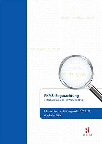 PKMS-Begutachtung: Erkenntnisse aus Prüfungen des OPS 9-20 durch den MDK