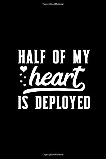 Half Of My Heart Is Deployed: Deployment Gifts for Boyfriend, Unique Military Gift Ideas, Birthday Gifts for Deployed Soldiers, Small Lined Travel Diary