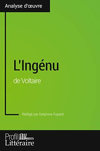L'Ingénu de Voltaire (Analyse approfondie): Approfondissez votre lecture des romans classiques et modernes avec Profil-Litteraire.fr