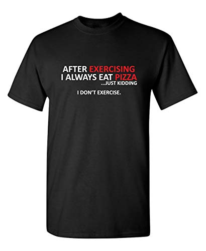 After Exercising I Always Graphic Novelty Sarcastic Funny T Shirt XL Black