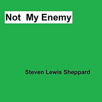 Not My Enemy