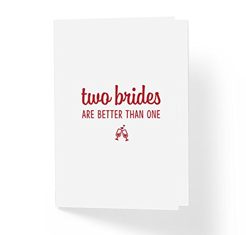 LGBTQ Gay Pride Wedding Card Two Brides Are Better Than One - 5' x 7' Blank Inside with Envelope - Love Wins Bridal Party Mrs. and Mrs. Lesbian Couple Card (PACK OF 1)