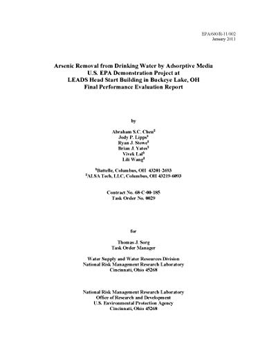 Arsenic Removal from Drinking Water by Adsorptive Media U.s. EPA Demonstration Project at Leads Head Start Building in Buckeye Lake OH Final Performance Evaluation Report (English Edition)