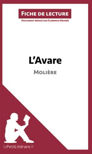 L'Avare de Molière (Fiche de lecture): Résumé complet et analyse détaillée de l'oeuvre