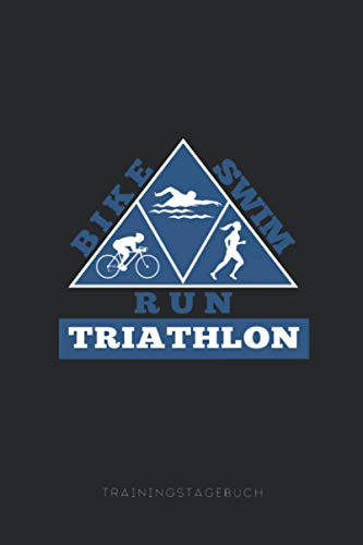 BIKE SWIM RUN TRIATHLON TRAININGSTAGEBUCH: Triathlon Trainingstagebuch A5 – Trainingseinheiten vom Laufen, Rad fahren, Schwimmen I Marathon, Triathlon planen und erfassen I Geschenk für Triathleten