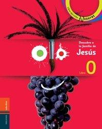 Descubre a la familia de Jesús - Libro del niño y boletín de la familia: Libro 0 Primera Comunión (Acción pastoral)