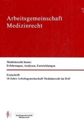 Festschrift der Arbeitsgemeinschaft Medizinrecht