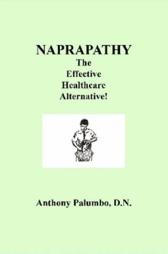 Compare Textbook Prices for Naprapathy, the Effective Healthcare Alternative null Edition ISBN 9781430324478 by Palumbo, D. N. Anthony,Palumbo, Anthory