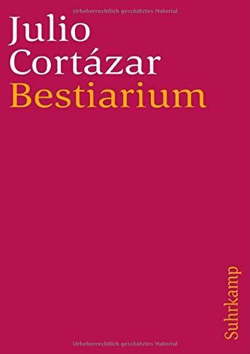 Bestiarium: Erzählungen. Aus dem Spanischen von Rudolf Wittkopf (suhrkamp taschenbuch)