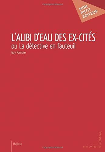 Price comparison product image L'Alibi d'eau des ex-cités (MON PETIT EDITE) (French Edition)