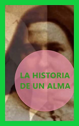 La historia de un alma (Spanish Edition)