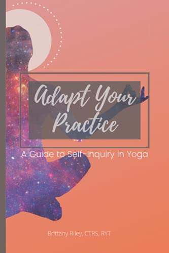 Adapt Your Practice: A Guide to Self-Inquiry in Yoga