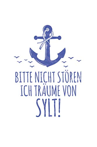 Bitte nicht stören ich träume von Sylt: Urlaub Meer NOTIZBUCH   Format 6x9