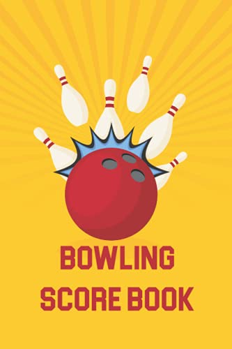 Bowling Score Book: Bowling Score Book   120 Score Sheets 1-6 player   Small Portable 6x9' - 120 Pages Notebook