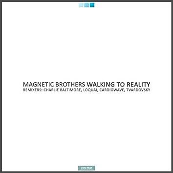 Walking To Reality