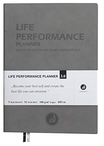 LIFE PERFORMANCE PLANNER 3.0: Ganzheitlicher Lebensplaner. Vision & Persönlichkeit entwickeln, systematisch Ziele planen, Träume erfolgreich realisieren | DIN B5, undatiert