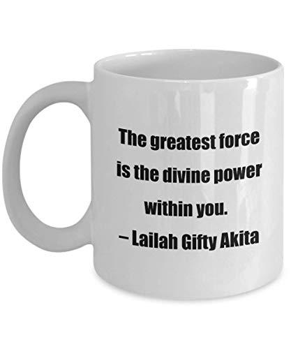 N\A Taza de café clásica: la Fuerza más Grande es el Poder divino Dentro de ti. C Lailah Gifty Akita: Ideal para Amigos o colegas, Color Blanco, 11 oz