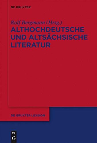 Althochdeutsche und altsächsische Literatur (De Gruyter Lexikon)