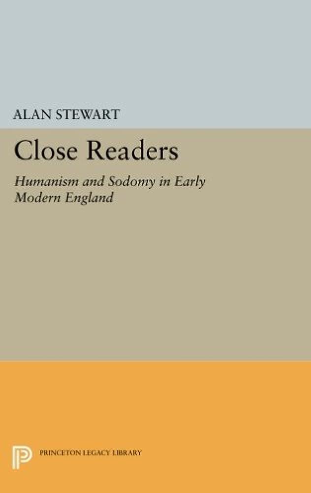 推進力レポートを書く先生Close Readers: Humanism and Sodomy in Early Modern England (Princeton Legacy Library)