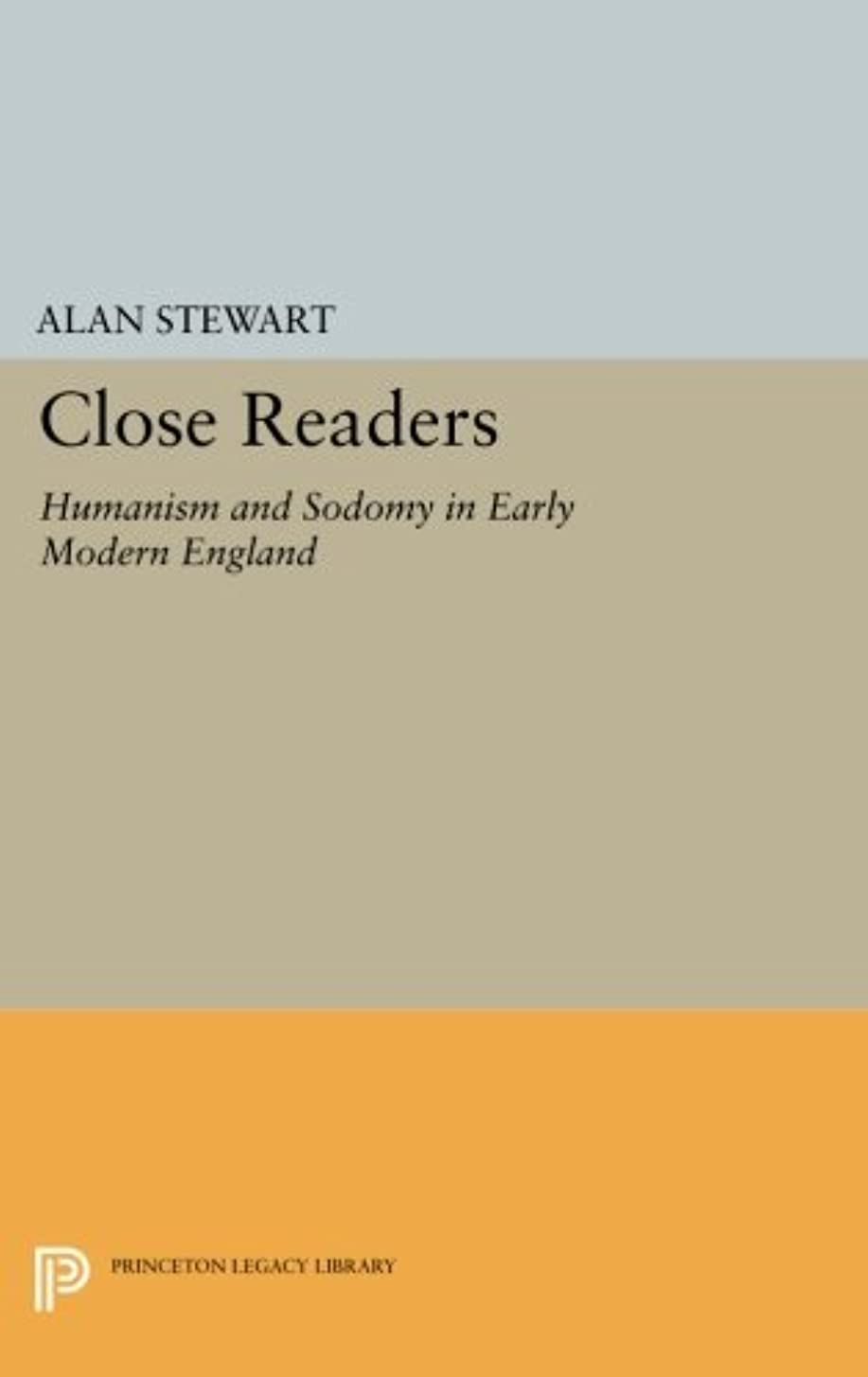 生距離肺Close Readers: Humanism and Sodomy in Early Modern England (Princeton Legacy Library)