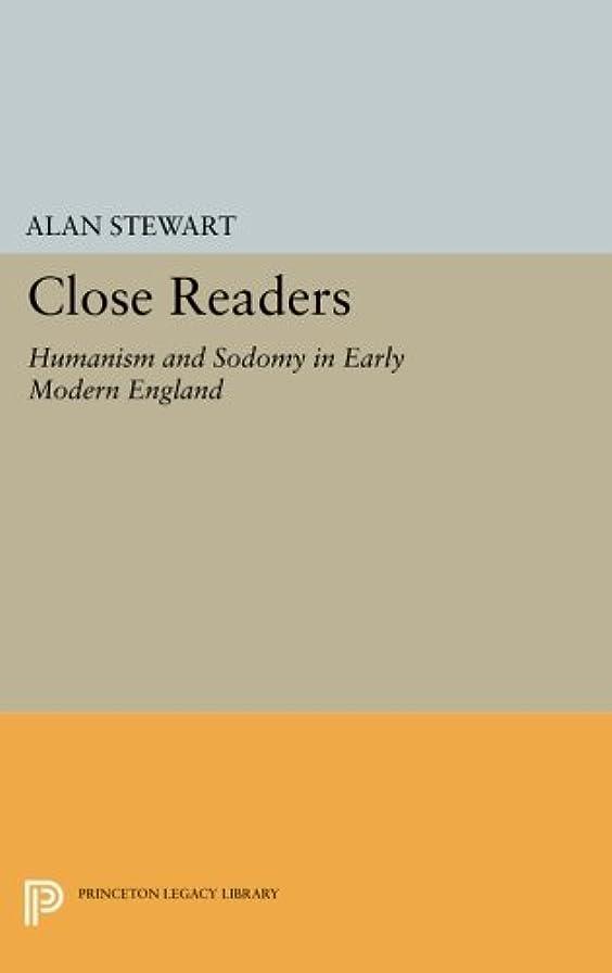 コミュニティ平和的献身Close Readers: Humanism and Sodomy in Early Modern England (Princeton Legacy Library)