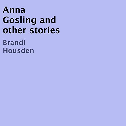 Anna Gosling and Other Stories audiobook cover art