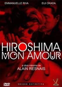 Hiroshima Meu Amor - Ed. Definitiva Versátil - ( Hiroshima Mon Amour ) Alain Resnais