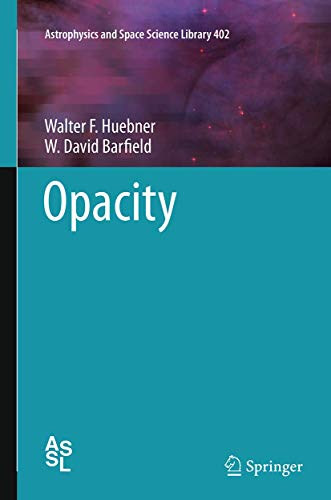 Opacity (Astrophysics and Space Science Library, 402)