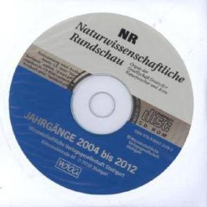 Naturwissenschaftliche Rundschau CD-ROM. Jahrgänge 2004 - 2012: Für Nichtabonnenten der Naturwissenschaftlichen Rundschau